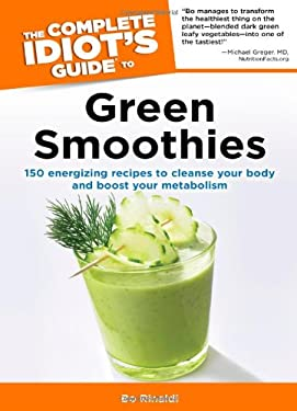 The Complete Idiot's Guide to Green Smoothies 9781615641642