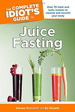 The Complete Idiot's Guide to Juice Fasting 9781615642250