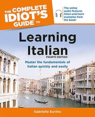 The Complete Idiot's Guide to Learning Italian, Fourth Edition 9781615642182