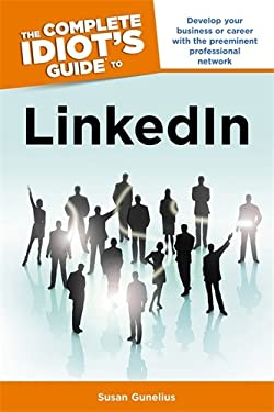 The Complete Idiot's Guide to LinkedIn 9781615641604