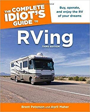 The Complete Idiot's Guide to RVing, 3e 9781615641895