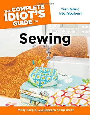 The Complete Idiot's Guide to Sewing 9781615640799