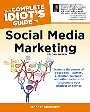 The Complete Idiot's Guide to Social Media Marketing 9781615641598