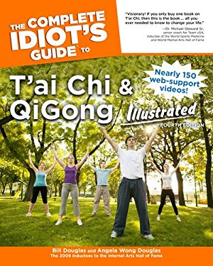 The Complete Idiot's Guide to T'Ai Chi & Qigong Illustrated, Fourth Edition 9781615642106