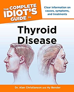 The Complete Idiot's Guide to Thyroid Disease 9781615640546