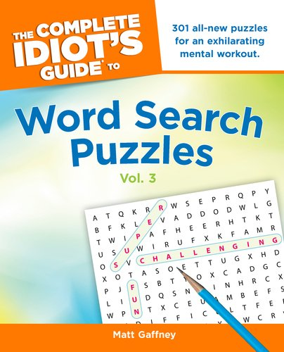 The Complete Idiot's Guide to Word Search Puzzles, Volume 3 9781615640812