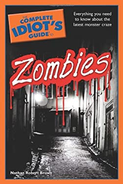 The Complete Idiot's Guide to Zombies 9781615640140