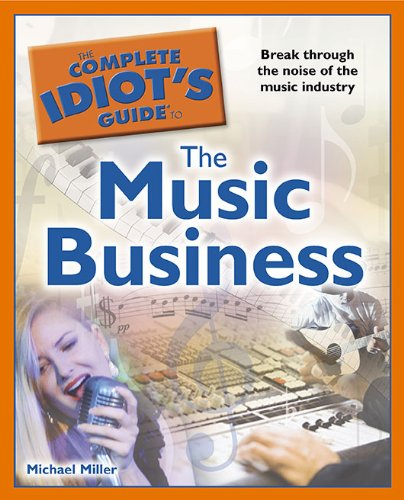The Complete Idiot's Guide to the Music Business 9781615640133