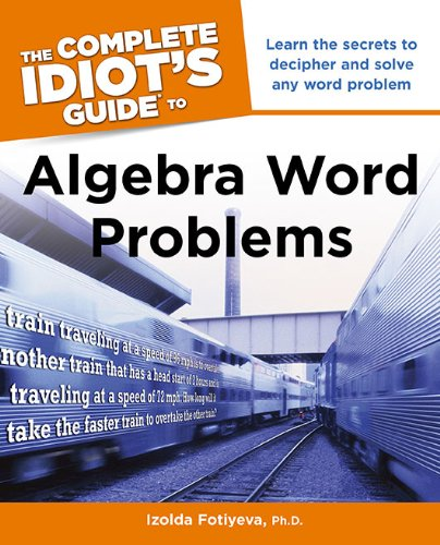 The Complete Idiot's Guide to Algebra Word Problems 9781615640379