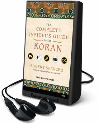 The Complete Infidel's Guide to the Koran [With Earbuds] 9781616378073