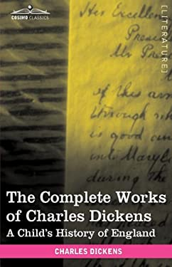 The Complete Works of Charles Dickens (in 30 Volumes, Illustrated): A Child's History of England 9781616400439