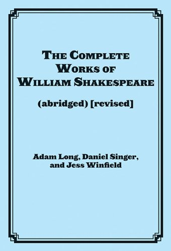 The Complete Works of William Shakespeare (Abridged) [Revised]: Actor's Edition 9781617741555