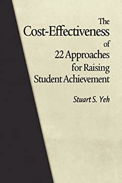 The Cost-Effectiveness of 22 Approaches for Raising Student Achievement 9781617354021