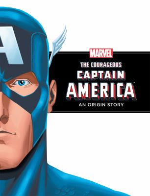 The Courageous Captain America: An Origin Story 9781614790082