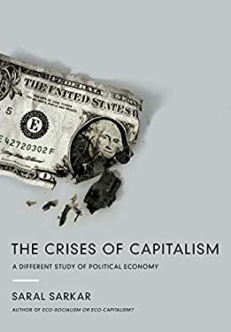 The Crises of Capitalism: A Different Study of Political Economy 9781619020061