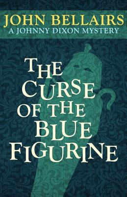 The Curse of the Blue Figurine (a Johnny Dixon Mystery: Book One) 9781617563249