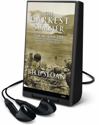 The Darkest Summer: Pusan and Inchon 1950 - The Battles That Saved South Korea---And the Marines---From Extinction 9781615741625