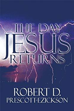 The Day Jesus Returns 9781615464135