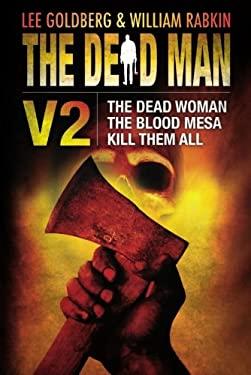 The Dead Man, Volume 2: The Dead Woman, the Blood Mesa, Kill Them All 9781612182759