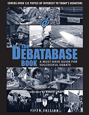 The Debatabase Book: A Must Have Guide for Successful Debate 9781617700156