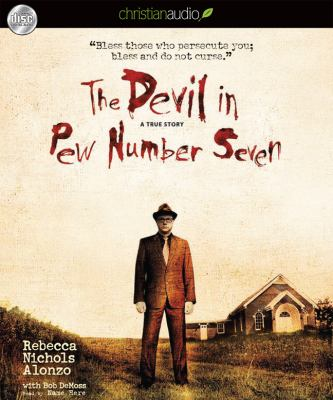 The Devil in Pew Number Seven: A True Story 9781610450997