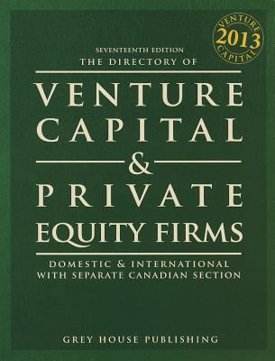 The Directory of Venture Capital & Private Equity Firms, 2013 9781619251120