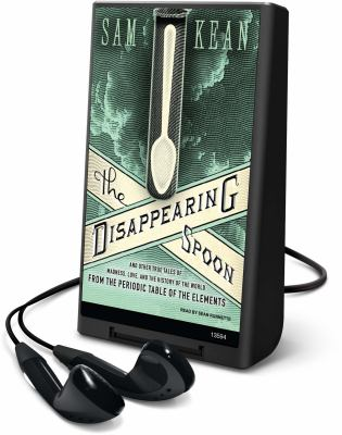 The Disappearing Spoon: And Other True Tales of Madness, Love, and the History of the World from the Periodic Table of the Elements [With Earbuds] 9781616370459