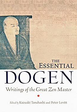 The Essential Dogen: Writings of the Great Zen Master 9781611800418