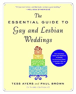 The Essential Guide to Gay & Lesbian Weddings 9781615190546