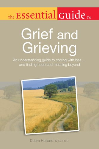 The Essential Guide to Grief and Grieving 9781615641116