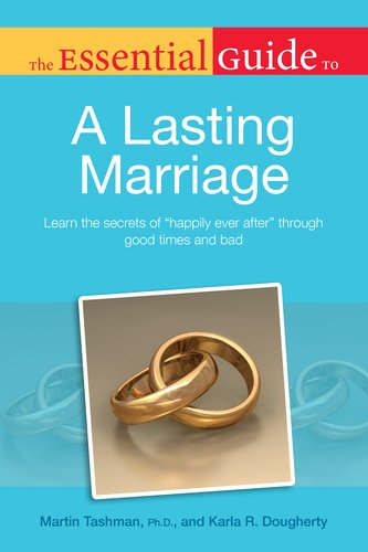The Essential Guide to a Lasting Marriage 9781615640898