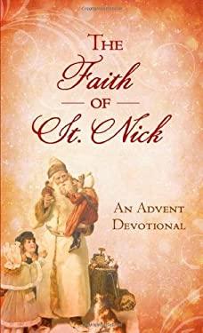 The Faith of St. Nick: An Advent Devotional 9781616268343