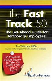 The Fast Track 50: The Get-Ahead Guide for Temporary Employees 20380045