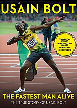 The Fastest Man Alive: The True Story of Usain Bolt 9781613210673