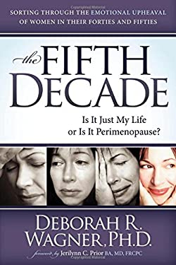 The Fifth Decade: Is It Just My Life or Is It Perimenopause 9781614481522