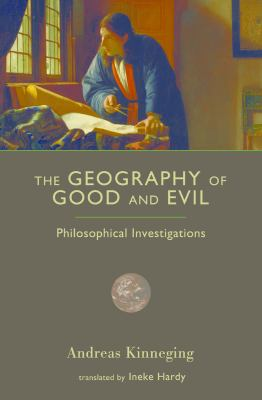 The Geography of Good and Evil: Philosophical Investigations 9781610170048