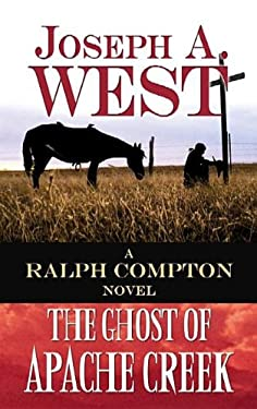The Ghost of Apache Creek: A Ralph Compton Novel 9781611734034