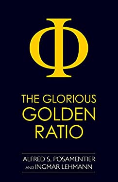 The Glorious Golden Ratio 9781616144234