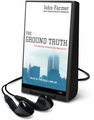 The Ground Truth: The Untold Story of America Under Attack on 9/11 [With Earbuds] 9781616375072