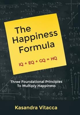 The Happiness Formula: Three Foundational Principles to Multiply Happiness