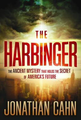The Harbinger: The Ancient Mystery That Holds the Secret of America 9781611735277