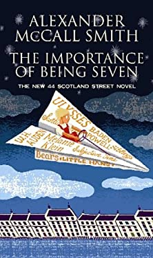 The Importance of Being Seven: A 44 Scotland Street Novel 9781611735253