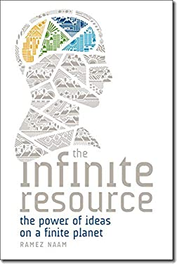 Infinite Resource : The Power of Ideas on a Finite Planet