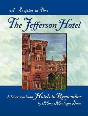 The Jefferson Hotel: A Snapshot in Time 9781610098007