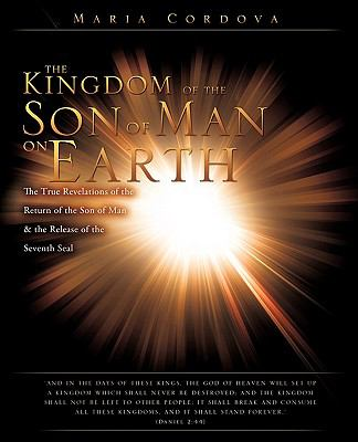 The Kingdom of the Son of Man on Earth 9781615791590