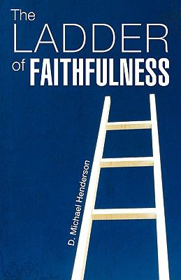 The Ladder of Faithfulness 9781615791019