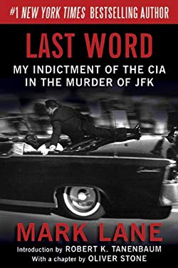 Last Word: My Indictment of the CIA in the Murder of JFK 9781616084288