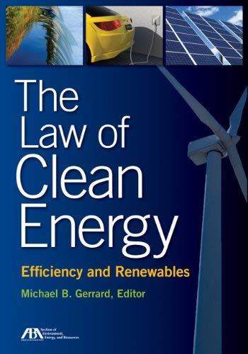 The Law of Clean Energy: Efficiency and Renewables 9781614380085