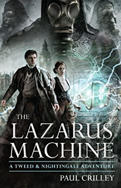 The Lazarus Machine: A Tweed & Nightingale Adventure 9781616146887