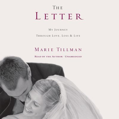 The Letter: My Journey Through Love, Loss & Life 9781619691605